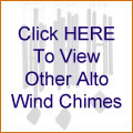 Click HERE To View Other Alto Wind Chimes