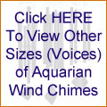 Click HERE To View Other Sizes (Voices) of Aquarian Wind Chimes