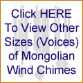 Click HERE To View Other Sizes (Voices) of Mongolian Wind Chimes