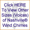 Click HERE To View Other Sizes (Voices) of Nashville Wind Chimes