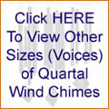 Click HERE To View Other Sizes (Voices) of Quartal Wind Chimes